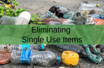 Eliminating Single Use Items