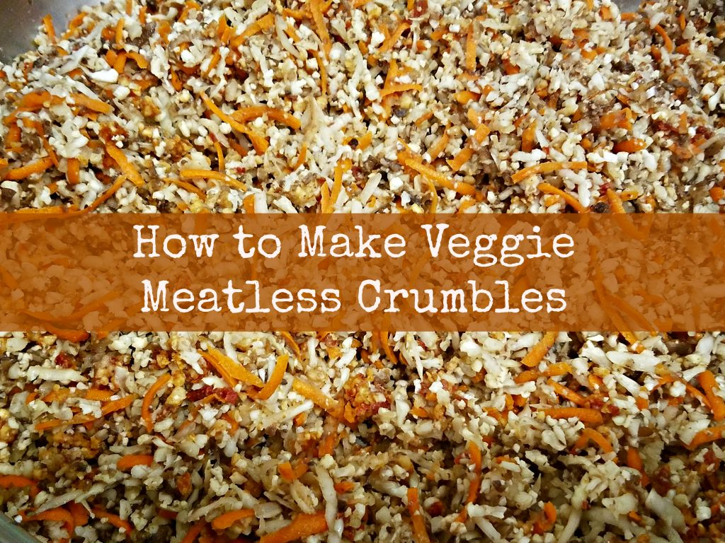 How to Make Vegetable Meatless Crumbles