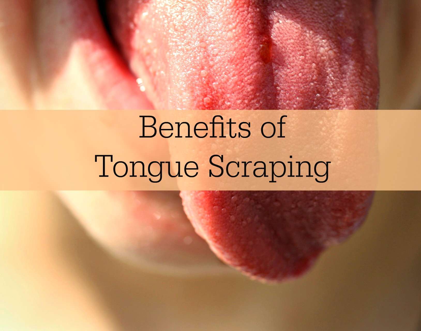 Benefits of Tongue Scraping